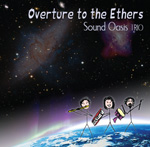Sound Oasis Trio, Overture to the Ethers CD, Cornell Kinderknecht, Martin McCall, Cynthia Stuart